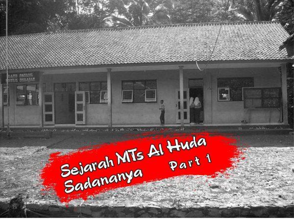 Sejarah MTs Al Huda Sadananya (part 1)